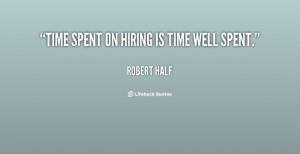 quote-robert-half-time-spent-on-hiring-is-time-well